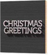 Christmas Greetings Text On Black Wood Print