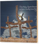 3 Crosses Descent Of Holy Spirit Wood Print by Robyn Stacey