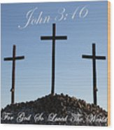 3 Crosses Wood Print