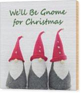 Christmas Gnomes Wood Print