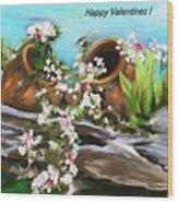 Happy Valentines  Wood Print