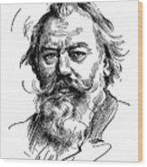 Johannes Brahms 1833-1897 Wood Print