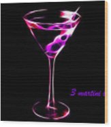 3 Martini Lunch Wood Print by Wingsdomain Art and Photography