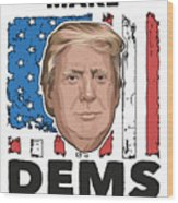 Reelect Trump For President Keep America Great Light Wood Print