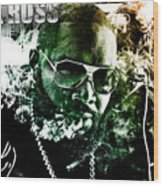 Rick Ross Wood Print by The DigArtisT
