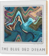 The Blue Bed Dream Wood Print