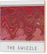 The Swizzle Wood Print