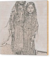 Young Comanche Girls Wood Print