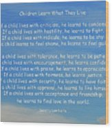 33- Children Learn What They Live Wood Print