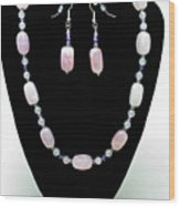 3560 Rose Quartz Necklace And Earrings Set Wood Print