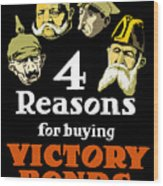 4 Reasons For Buying Victory Bonds Wood Print