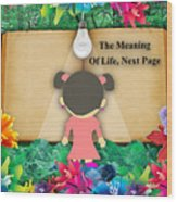 The Meaning Of Life Art Wood Print