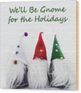 Three Holiday Gnomes 2a Wood Print