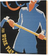 New Deal: Wpa Poster Wood Print