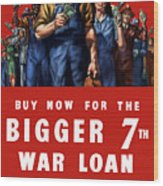 7th War Loan - Ww2 Wood Print