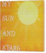 8x10 My Sun And Stars Wood Print