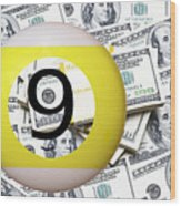 9 Ball - It's All About The Money Wood Print