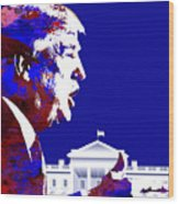 Donald Trump 2016 Presidential Candidate Wood Print