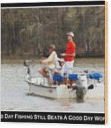 A Bad Day Fishing . . . Wood Print