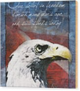 A Belief In Freedom Wood Print