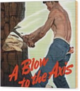 A Blow To The Axis - Ww2 Wood Print