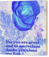 A Blue Rose Ps. 86 V 10 Wood Print