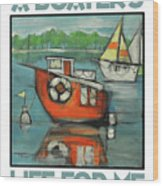 A Boaters Life Poster Wood Print