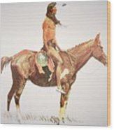 A Cheyenne Brave Wood Print by Frederic Remington
