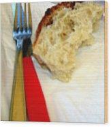 A Crust Of Bread Wood Print