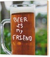 A Friendly Beer Wood Print