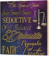 A Libra Is Wood Print by Mamie Thornbrue