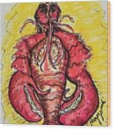A Lobster In My Belly Wood Print