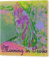 A Morning In Provence Wood Print