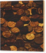A Mound Of Pennies Wood Print