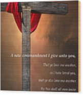A New Commandment  Wood Print