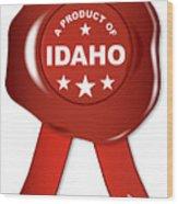 A Product Of Idaho Wood Print