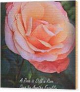 A Rose Is Still A Rose Wood Print