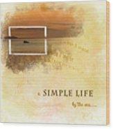 A Simple Life Wood Print