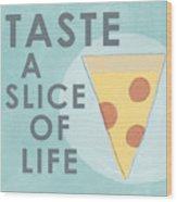 A Slice Of Life Wood Print by Linda Woods