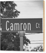 Ca - A Street Sign Named Camron Wood Print