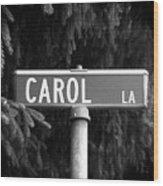 Ca - A Street Sign Named Carol Wood Print