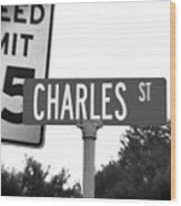 Ch - A Street Sign Named Charles Speed Limit 35 Wood Print