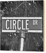 Ci - A Street Sign Named Circle Wood Print