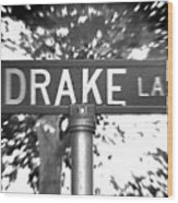 Dr - A Street Sign Named Drake Wood Print