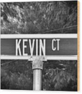 Ke - A Street Sign Named Kevin Wood Print