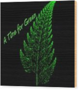 A Time For Green Wood Print