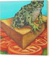 A Toad On Texas Toast Over Tomatoes Wood Print