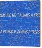 A Treasure Wood Print