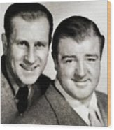 Abbott And Costello Wood Print