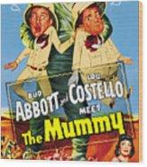 Abbott And Costello Meet The Mummy Aka Wood Print by Everett